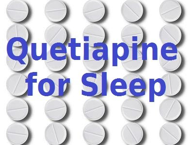 Quetiapine for Sleep