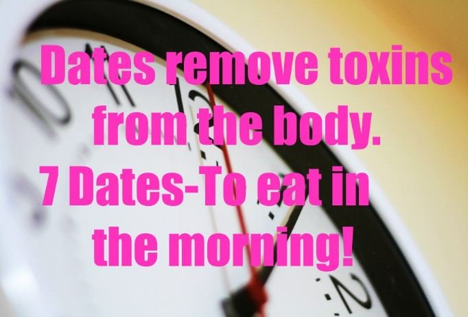 Dates remove toxins from the body